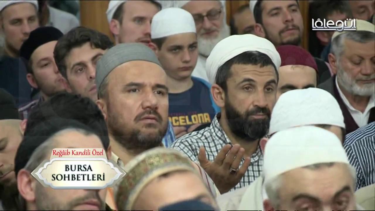 7 Nisan 2016 Reğaib Kandili Özel Bursa Sohbeti Cübbeli Ahmet Hocaefendi Lâlegül TV