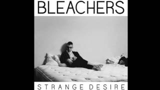 Bleachers - Strange Desire (Full Album!)