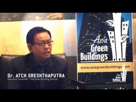 Thailand's Green Building Trends | Dr. Atch Sreshthaputra, Thai Green Building Institute