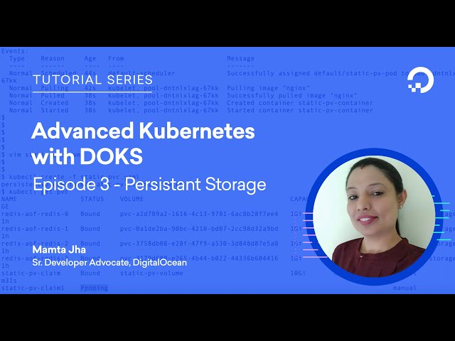Advanced Kubernetes with DOKS - Persistent Storage