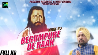Latest Punjabi Song 2017 - Begumpure De Raah - Nikk-B - Pageant Records