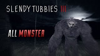 SlendyTubbies 3 - All Monster!