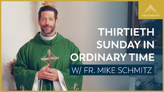 Thirtieth Sunday in Ordinary Time — Mass with Fr. Mike Schmitz