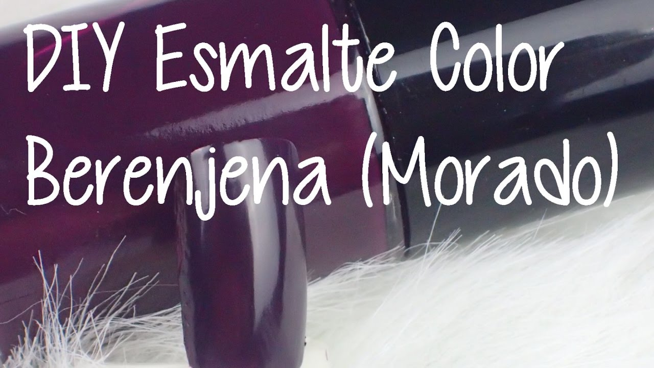 DIY Esmalte Color Morado Berenjena - YouTube