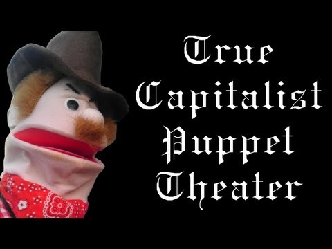 True Capitalist Puppet Theater