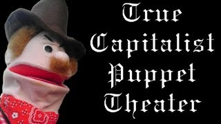 True Capitalist Puppet Theater