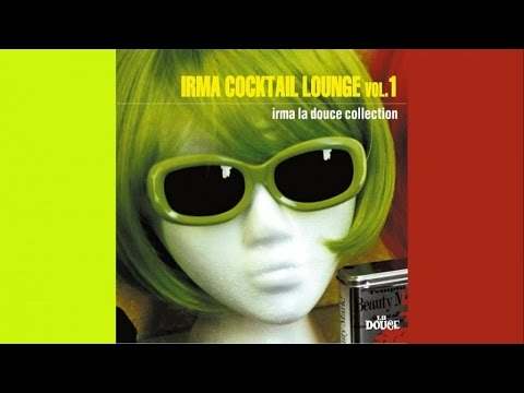 1 Hour Exotica Easy Listening Space Age Pop non stop IRMA COCKTAIL LOUNGEH.Q.