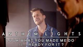 Look What You Made Me Do Ready For It By Taylor Swift Anthem Lights Medley