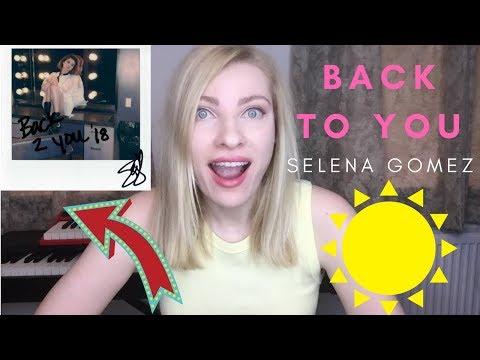 SELENA GOMEZ - BACK TO YOU - ians Reaction & Review