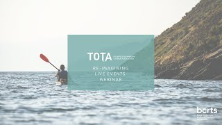 Re-Imagining Live Events | TOTA Provincial Resiliency Program Webinar