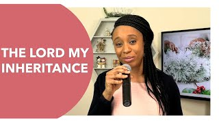 The Lord My Inheritance - Pastor Amy Igweonu
