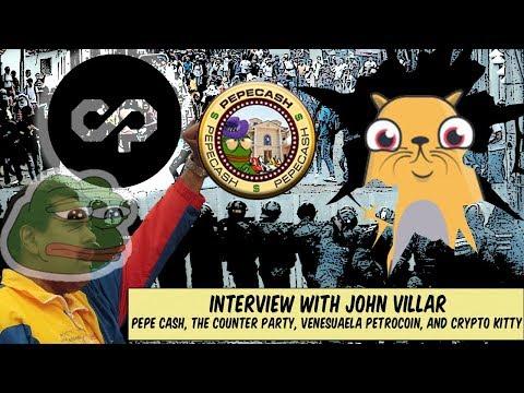 John Villar: On Pepecash, Venezuela Petrocoin, Tokens ontop of Bitcoin & CryptoKitties!