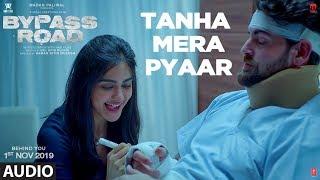 Tanha Mera Pyaar(Audio)| Bypass Road | Neil Nitin Mukesh,Adah Sharma | Rohan- Rohan | Mohit Chauhan