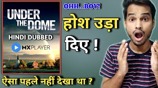 Under The Dome Review Hindi | MX PLAYER | Under The Dome Mx Player Review | Under The Dome Series