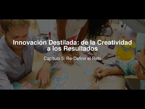Re-Definir el Reto, Capítulo #5 Curso Online Innovación Destilada