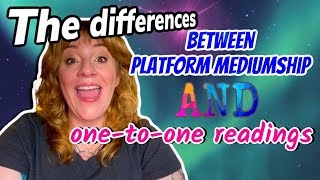 The difference between Platform Mediumship & Private Readings