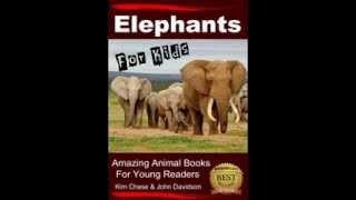 Elephants For Kids -- Amazing Animal Books For Young Readers (Kindle Edition)