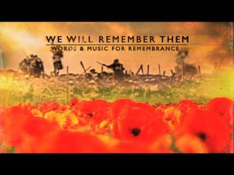 We Will Remember Them Words Music For Remembrance Day Youtube