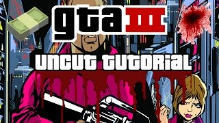GTA 3: Uncut Tutorial [Für alle Versionen] - (German) PC
