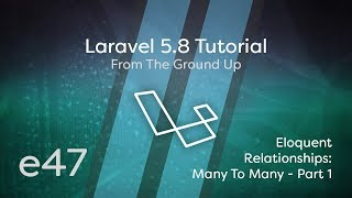 Laravel 5.8 Tutorial From Scratch - e47 - Eloquent Relationships Many To Many (BelongsToMany)
