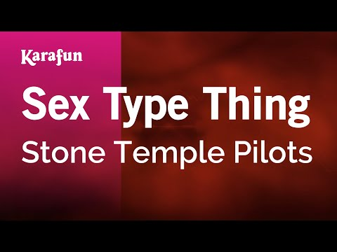 Karaoke Sex Type Thing  Stone Temple Pilots *