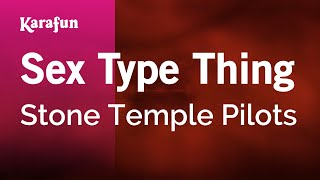 Karaoke Sex Type Thing - Stone Temple Pilots *