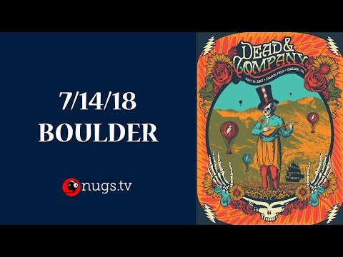 Dead & Company: Live from Boulder, CO 7/14/18 Set I Opener