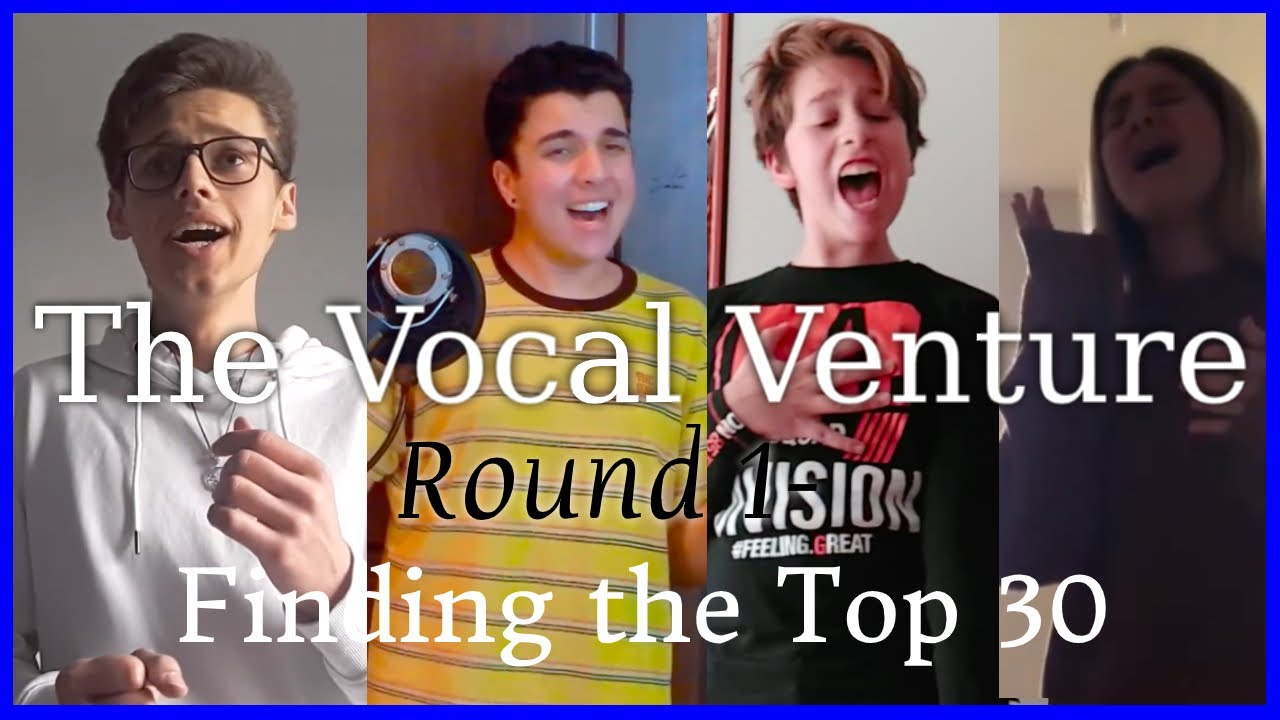 The Vocal Venture Singing Tournament: Round One - Finding the Top 30! (+ Vocal Range!)