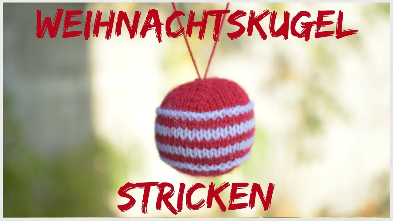 Weihnachtskugel stricken   Christbaumkugel stricken DIY ...