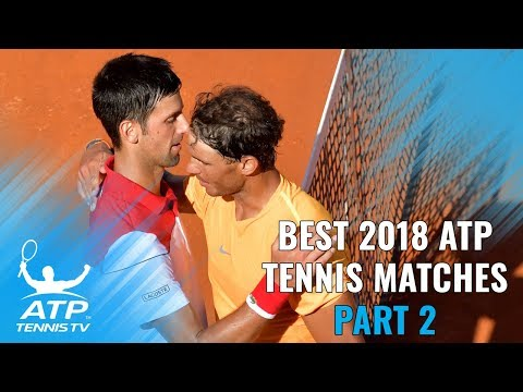Best ATP Tennis Matches In 2018: Part 2