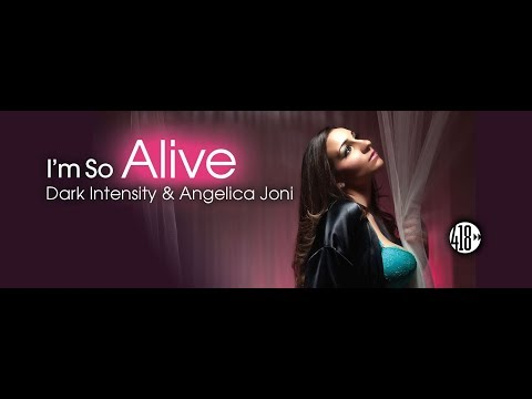 Dark Intensity & Angelica Joni  I'm So Alive  Video