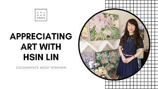 Appreciating Art With Hsin Lin