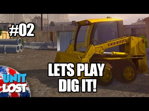Lets Play DIG IT! A Digger Simulator! - Unit Lost Digs FOR VICTORY! Part 2! |