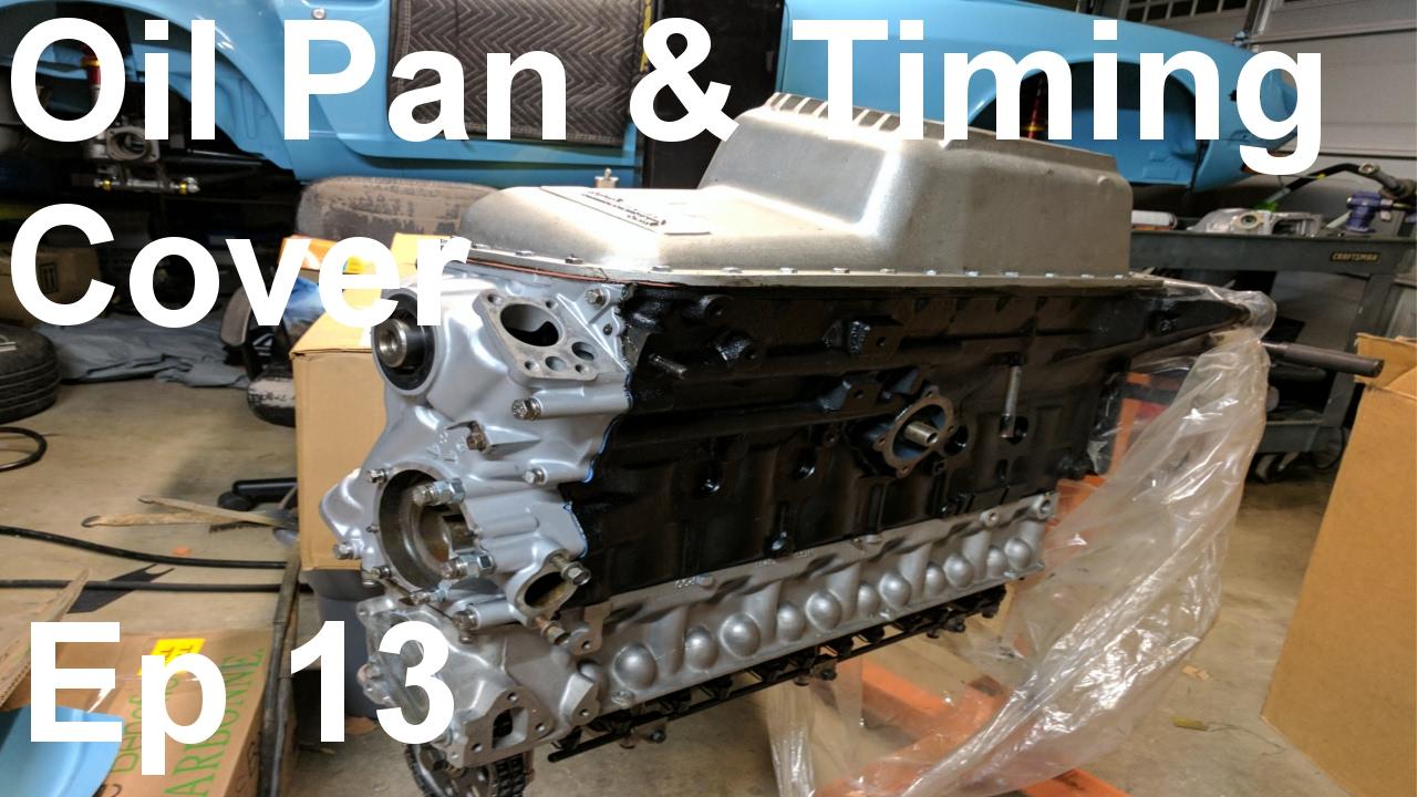Datsun 240z Build - Episode 13 - Oil Pan & Timing Cover - Panchos Garage
