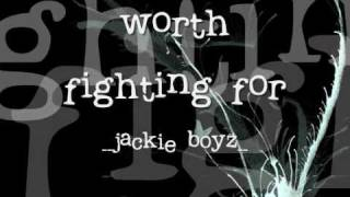 Watch Jackie Boyz Worth Fighting For video
