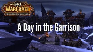 World of Warcraft: Warlords of Draenor - A Day in the Garrison