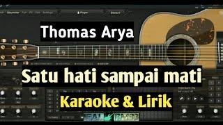 Download Mp3 Satu hati sai mati thomas arya karaoke acoustic full lyric