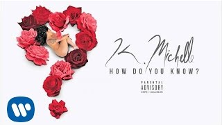K. Michelle - How Do You Know (Official Audio)