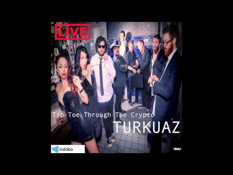 02 Turkuaz (LIVE) - Tip Toe Through The Crypto (Karaoke-Version)