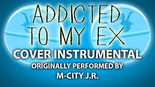 addicted to my ex cover instrumental in the style of m city j r