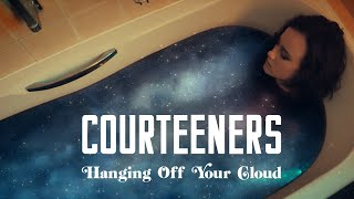 Courteeners - Hanging Off Your Cloud (Official Video)