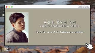 Paul Kim (폴킴) - Rain (비) [English Subs + Hangul + Romanization 가사] HD