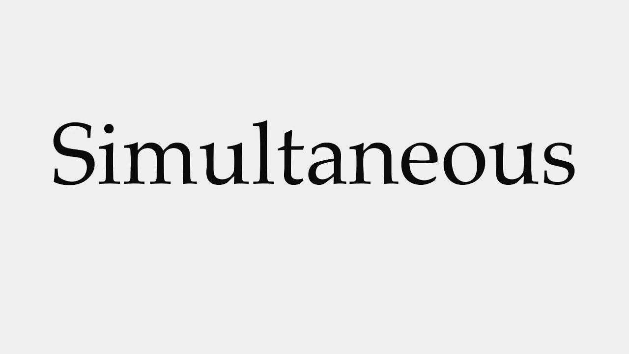 How To Pronounce Simultaneous Youtube
