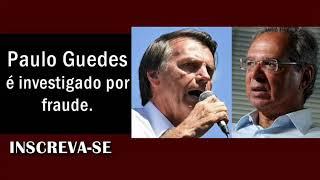 Jornal diz que economista de Bolsonaro é investigado por fraude.