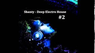 Shanty -  Deep Electro House#2