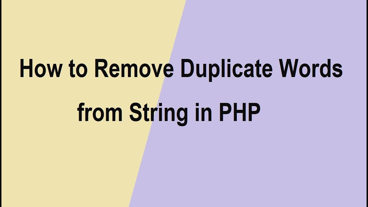 How to Remove Duplicate Words from String in PHP