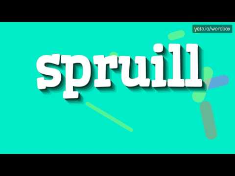 SPRUILL - HOW TO PRONOUNCE IT!?