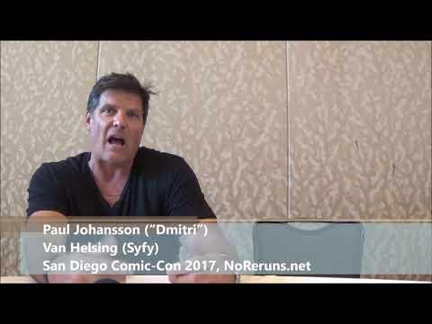 Van Helsing Q&A with Paul Johansson SDCC 2017