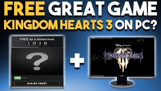 FREE GREAT GAME and KINGDOM HEARTS 3 to PC?
