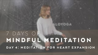 Meditation for Heart Expansion with Caley Alyssa - 7 Days of Mindful Meditation
